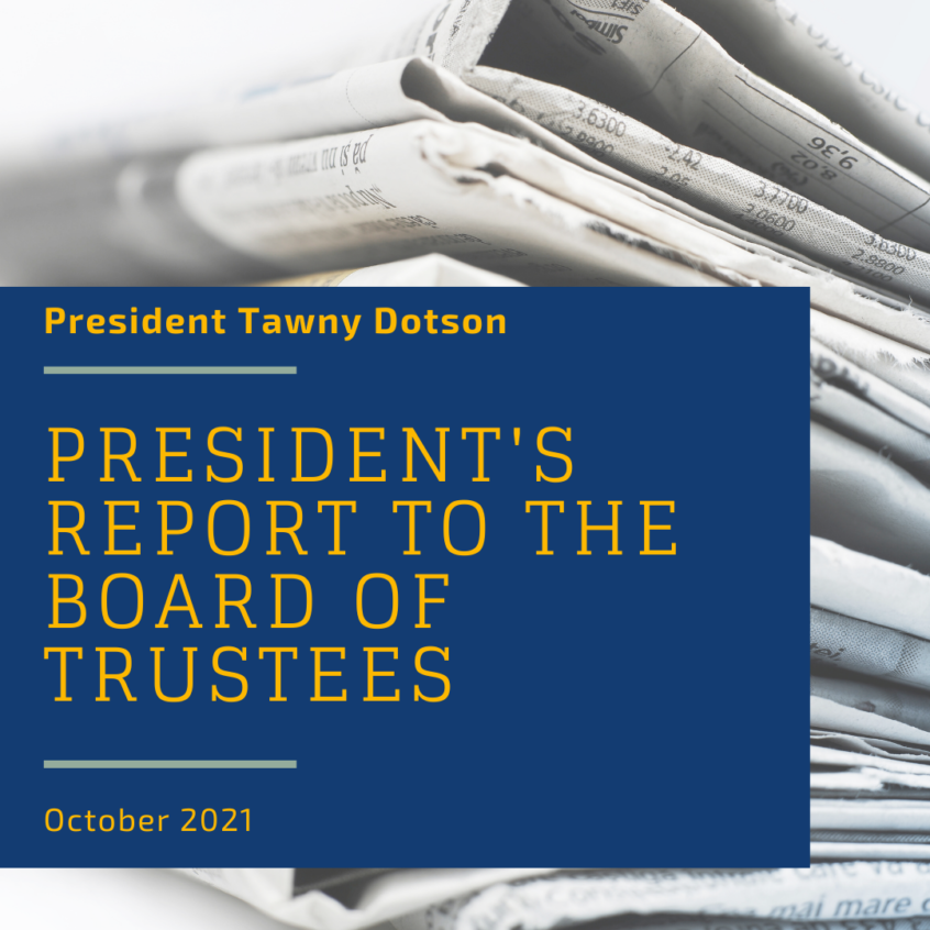 Newspapers in the background with a blue box stating President Tawny Dotson, President's Report to the Board of Trustees October 2021